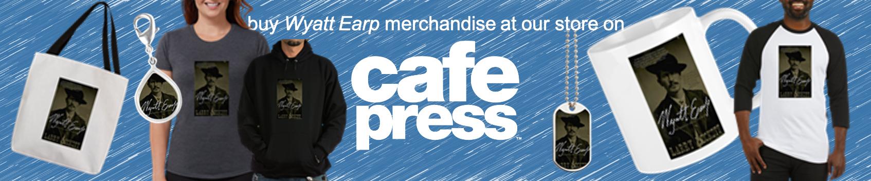Buy Wyatt Earp merchandise at Cafe Press