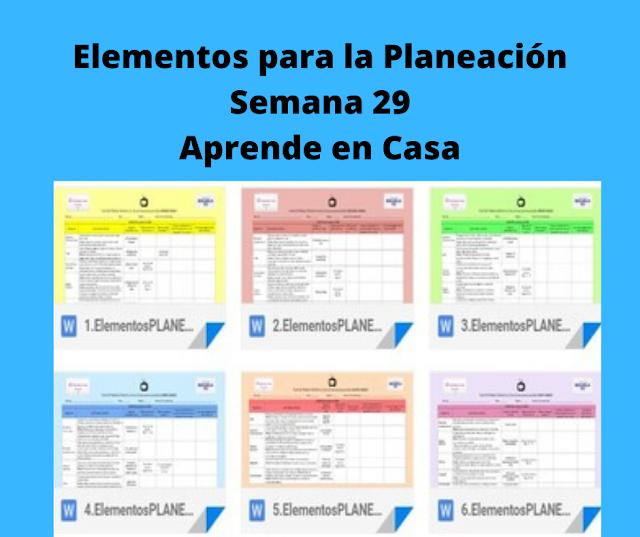 APRENDE EN CASA SEP - APRENDIZAJES ESPERADOS - ELEMENTOS PARA LA PLANEACION - SEMANA 29