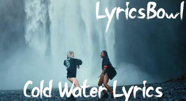Cold Water Lyrics - Major Lazer   LyricsBowl