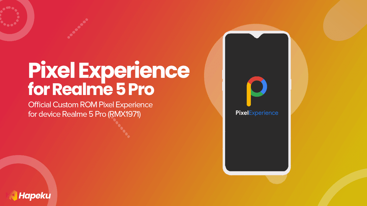ROM Pixel Experience Official Realme 5 Pro [RMX1971]