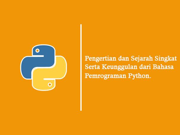 Sejarah, dan Pengertian Bahasa Pemrograman Python