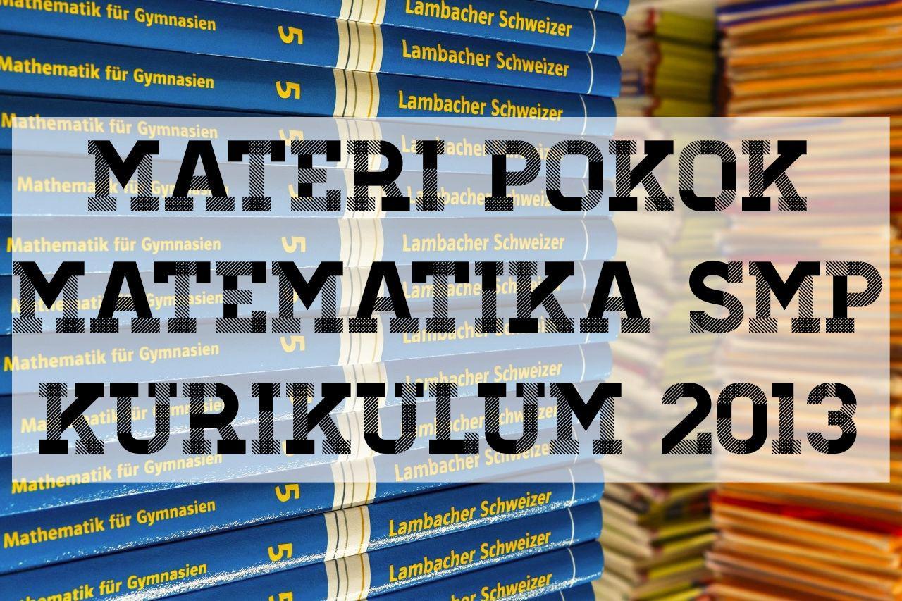 Urutan Materi Pokok Pembelajaran Matematika SMP Kurikulum 2013
