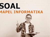Kumpulan Lengkap Latihan Soal Mapel Informatika