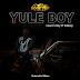 AUDIO | Country Boy Ft S2kizzy -Yule Boy | Download