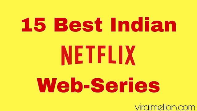 15 Best Indian Web Series on NETFLIX