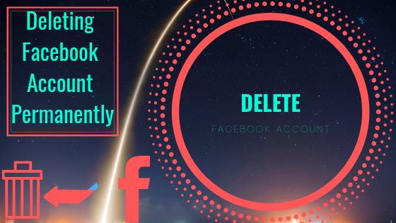 How To Delete Facebook Account Completely<br/>