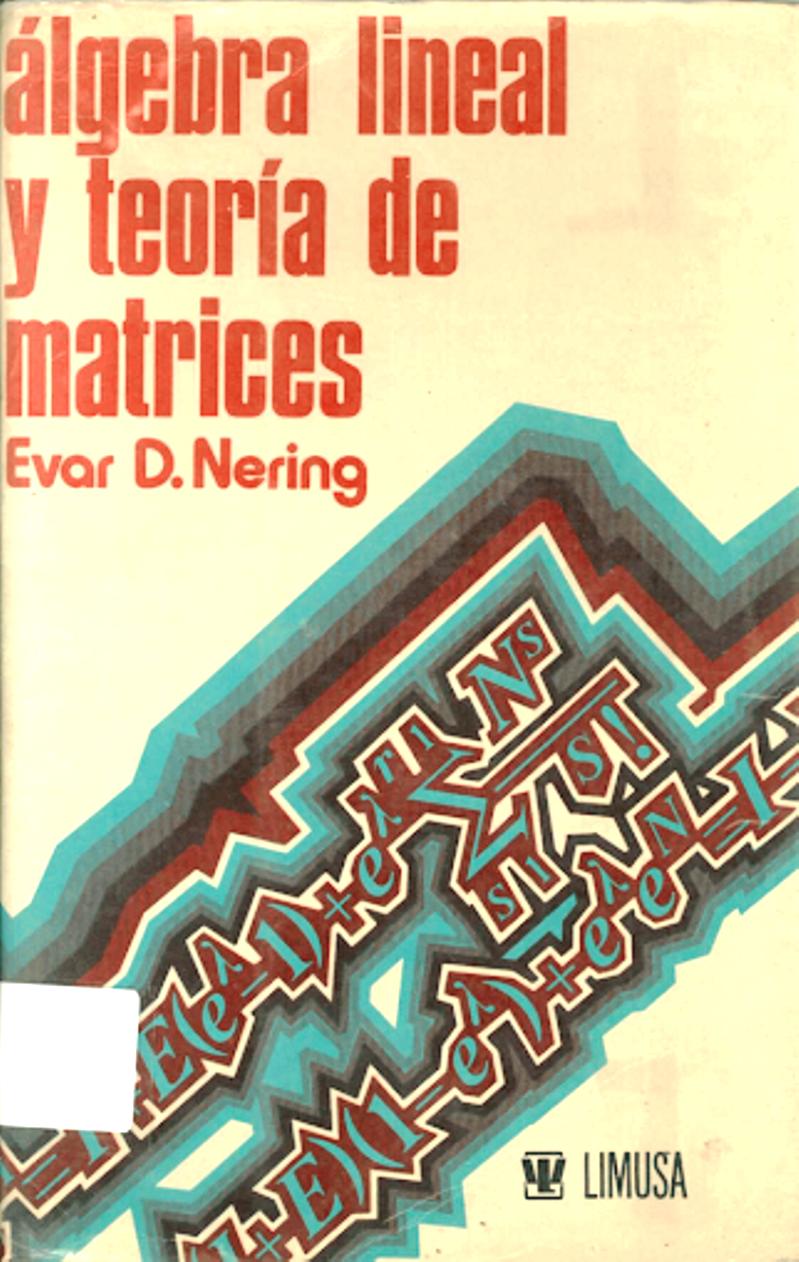Álgebra lineal y teoría de matrices – Evar D. Nering