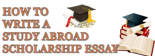 How to write a study abroad scholarship essay?