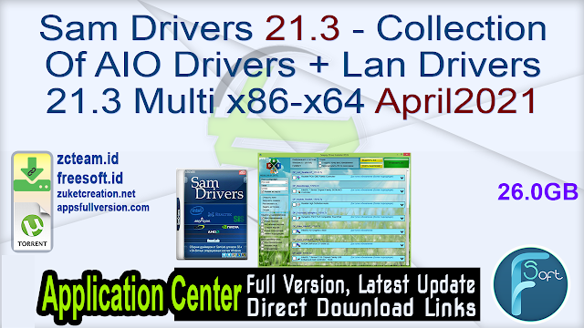 Sam Drivers 21.3 – Collection Of AIO Drivers + Lan Drivers 21.3 Multi x86-x64 April2021 [TeamOS] _ ZcTeam.id