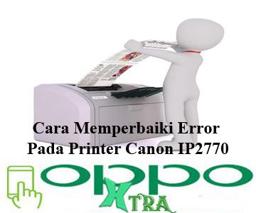Error Pada Printer Canon IP2770