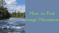 How to Find Image Metadata
