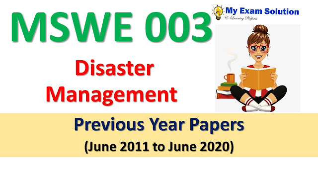 MSWE 003 Disaster Management Previous Year Papers