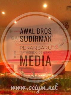 Awal Bros Sudirman Pekanbaru Gathering dengan Media