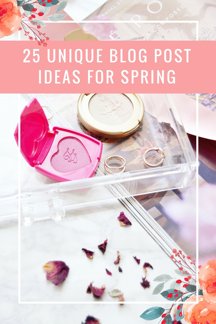 25 Unique Blog Post Ideas for Spring | Makeup Savvy - makeup and ...
