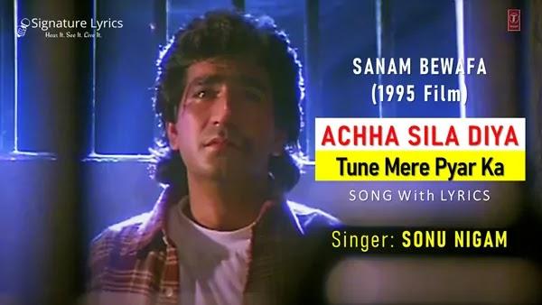 Achha Sila Diya Tune Mere Pyar Ka Lyrics - SONU NIGAM | BEWAFA SANAM