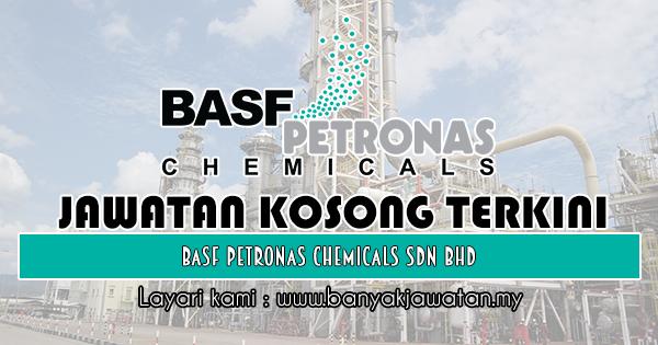 Jawatan Kosong 2019 di BASF PETRONAS Chemicals Sdn Bhd