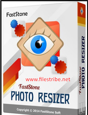 FastStone Image Resizer Latest Version 2016 Free Download For Windows
