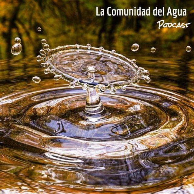 """""""La Comunidad del Agua"""" - Podcast 03"""