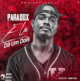 Paradox - Ela Dá Um Dois ( 2019 ) [DOWNLOAD]
