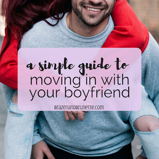 What to expect when moving in with your boyfriend and what things you need when you move in with your boyfriend. Living with your boyfriend. Why you should live with your boyfriend before marriage. Tips for moving in with your boyfriend. What I learned moving in with my boyfriend | brazenandbrunette.com
