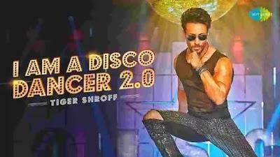 I Am A Disco Dancer 2.0 Lyrics in English :- Tiger Shroff   Benny Dayal