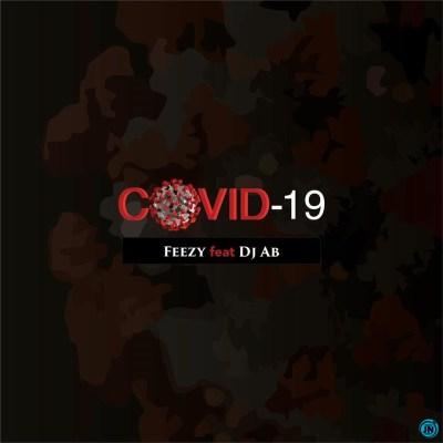 [MUSIC]FEEZY FT DJ AB-COVID 19