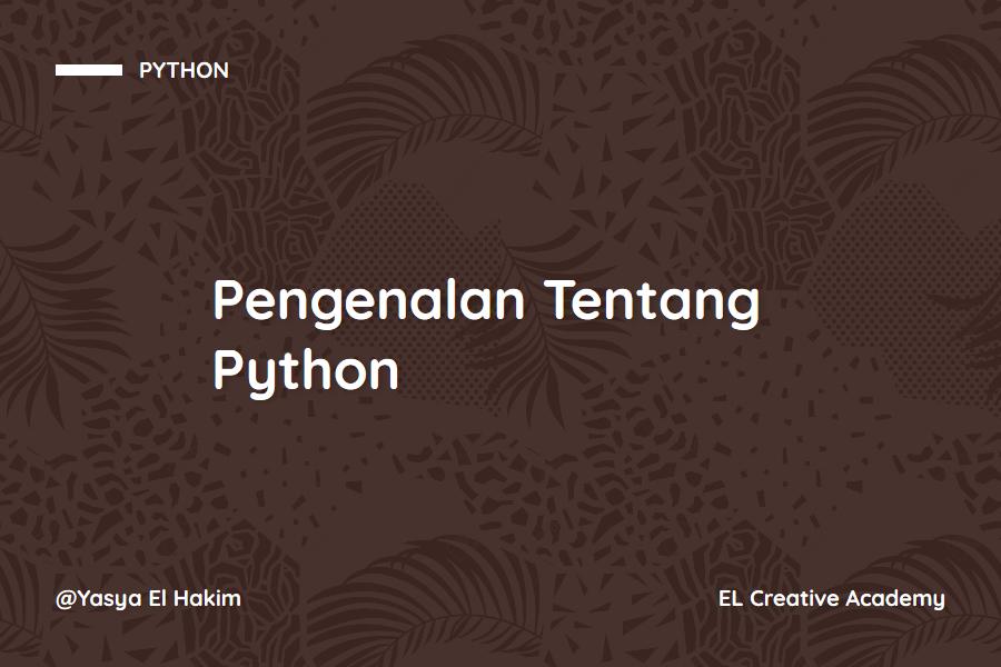 Pengenalan Tentang Python