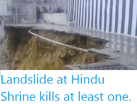 http://sciencythoughts.blogspot.co.uk/2016/08/landslide-at-hindu-shrine-kills-at.html