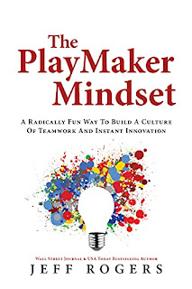 The Playmaker Mindset: A Radically Fun Way To Build a Culture of Teamwork and Instant Innovation book promotion sites Jeff Rogers
