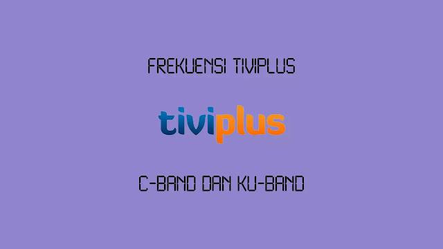 Frekuensi Tiviplus C-Band dan Ku-Band