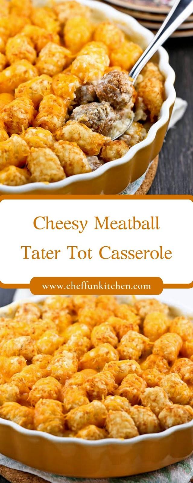 Cheesy Meatball Tater Tot Casserole