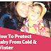 How to Protect Babies and Children from The Cold: 7 Keys to Cope with Winter
