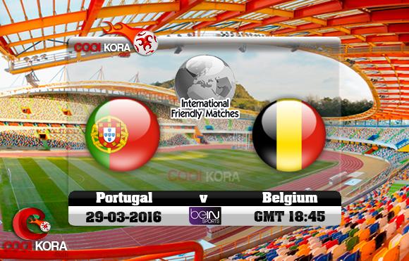 مشاهدة مباراة البرتغال وبلجيكا اليوم 29-3-2016 مباراة ودية