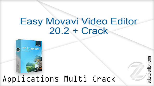 Easy Movavi Video Editor 20.2 + Crack