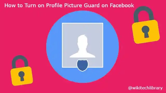 How to Turn on Guard of Facebook Profile Picture