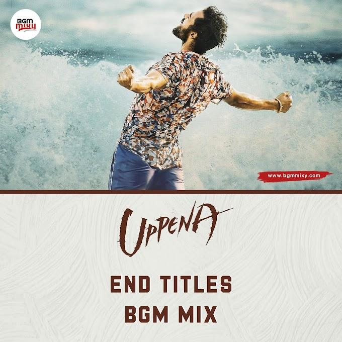 UPPENA End Titles BGM Download HD - Uppena BGMs - BGM Mixy