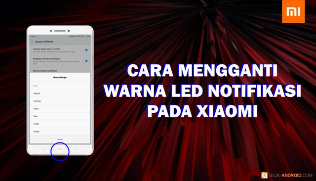 cara-mengganti-warna-led-notifikasi-pada-xiaomi, warna-led-notifikasi