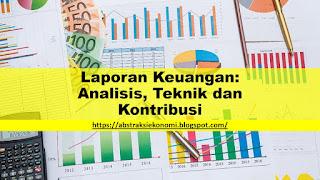 Laporan Keuangan: Analisis, Teknik dan Kontribusi