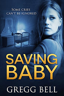 Saving Baby - suspense thriller by Gregg Bell