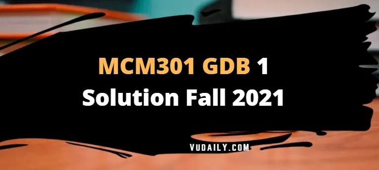 MCM301 GDB 1 Solution Fall 2021