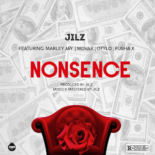 JiLz_Nonsence_Ft_Marly-Jay_Movak_Otylo_X_Pusher-X_[Prod.JiLz]