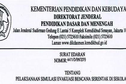 SE Dirjen Dikdasmen Tentang Pelaksanaan Simulasi Evakuasi Bencana Serentak Di Sekolah Nomor: 4411/D/HM/2019