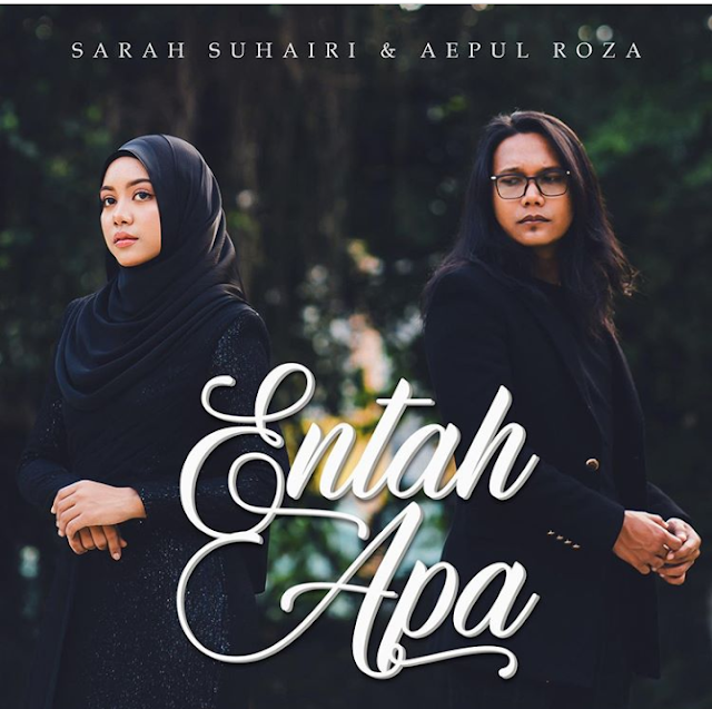 Lirik Lagu Entah Apa Sarah Suhairi & Aepul Roza