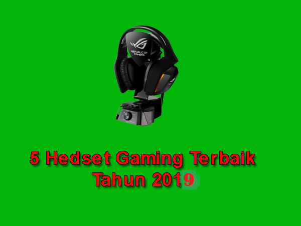 Daftar 5 Hedset Gaming Terbaik Tahun 2019