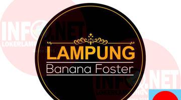 Lowongan Kerja Lampung Area Koordinator Banana Foster Lampung