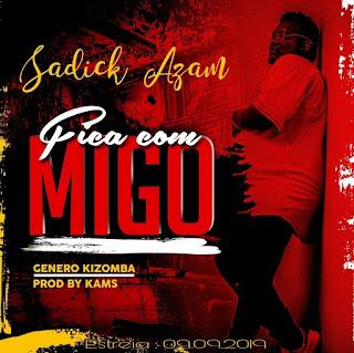 Sadick Azam - Fica Comigo ( 2019 ) [DOWNLOAD]