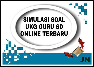 Simulasi Soal UKG Guru SD Online Terbaru
