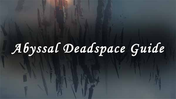 EVE Online Mission: Abyssal Deadspace Guide