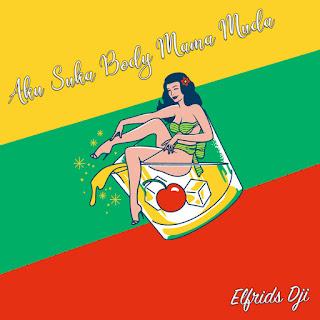 Elfrids Dji - Aku Suka Body Mama Muda MP3