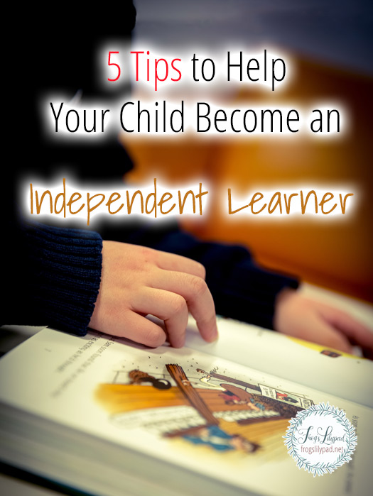 5 Tips to Help Your Children Become Independent Learners